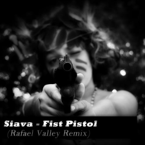 Siava - First Pistol(Rafael Valley Remix)