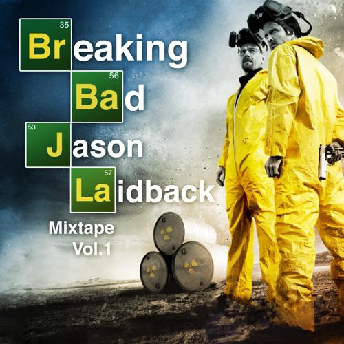 Jason Laidback - BREAKING BAD
