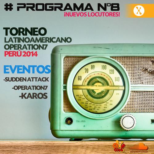 Programa #8: Torneo latinoamericano Op7