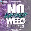 No Bammer Weed - Kiké Cruz x The Jacka (of the Mob Figaz)