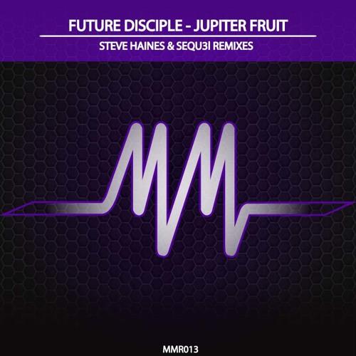 Future Disciple- Jupiter Fruit (The 2014 Remixes) [MMR013]