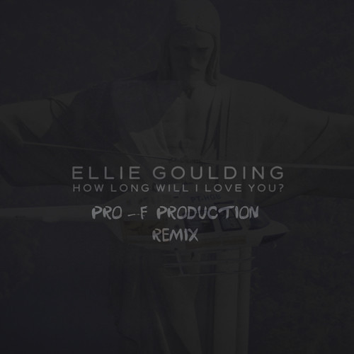 Ellie Goulding - How Long (Pro - F Production Remix)