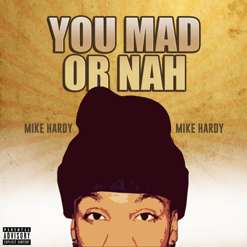 "Mike Hardy X  Toni Romiti ""You Mad Or Nah // BISH WHET"" (@ThatDude809 REMIX)"