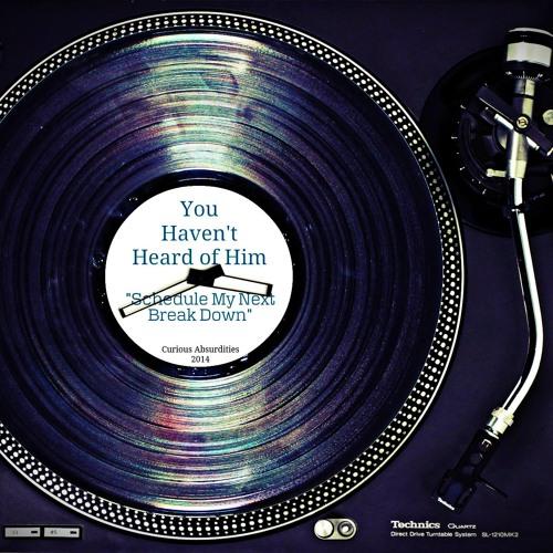 You Haven't Heard Of Him - Schedule My Next Break Down - 06 Misunderstood (ft. Double Impact)