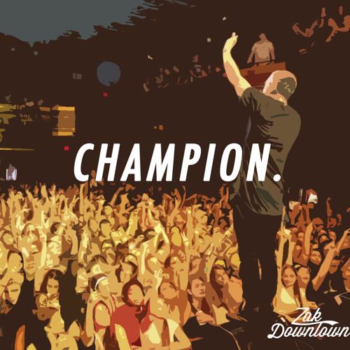 Zak Downtown - Champion