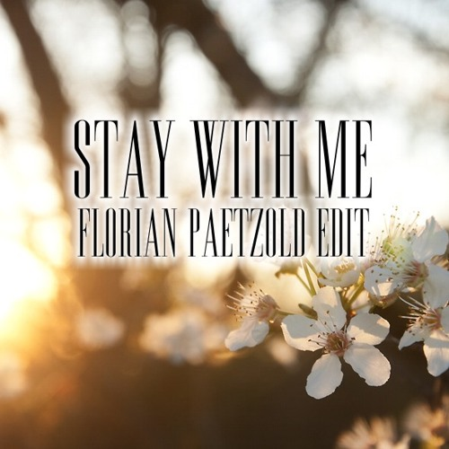 Sam Smith - Stay With Me (Florian Paetzold Edit)