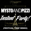 Flight To Paris (Mysto & Pizzi X Instant Party! Festival Trap Remix) 128bpm-140bpm mp3