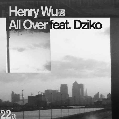Premiere: Henry Wu - All Over Ft. Dziko