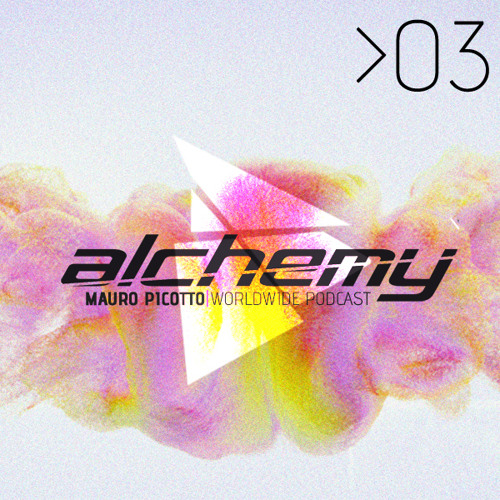 Mauro Picotto presents Alchemy Podcast Episode 03