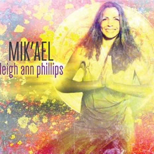 Leigh Ann Phillips - Mik'ael