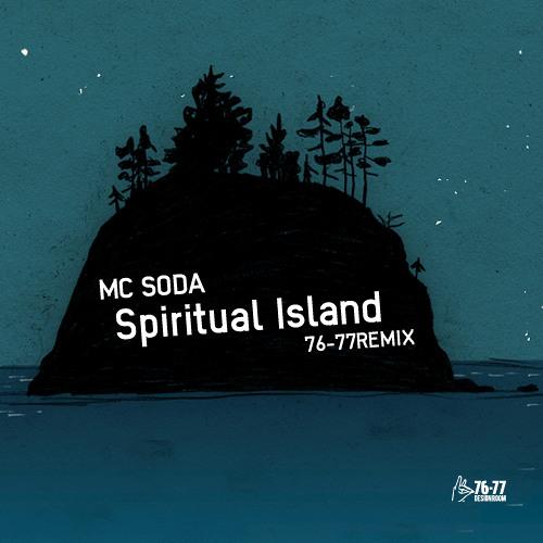 MC SODA / Spiritual Island (76 - 77Remix) - BPM93
