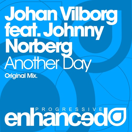 Johan Vilborg feat. Johnny Norberg - Another Day (Original Mix) [OUT NOW]