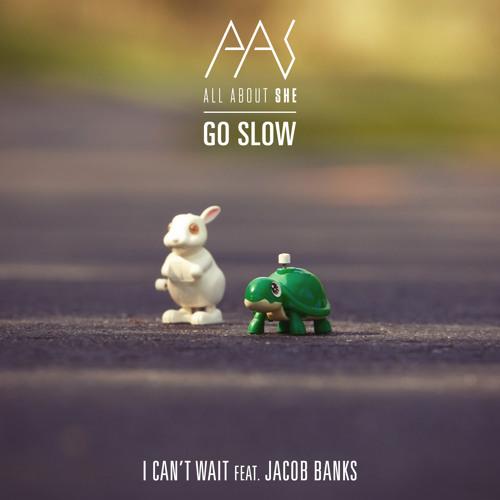I Can't Wait (feat. Jacob Banks) - Go Slow