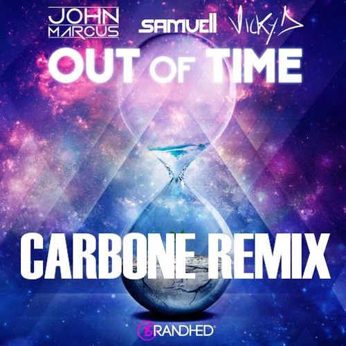 Samuell & John Marcus ft. Vicky D - Out Of Time (Carbone Remix)