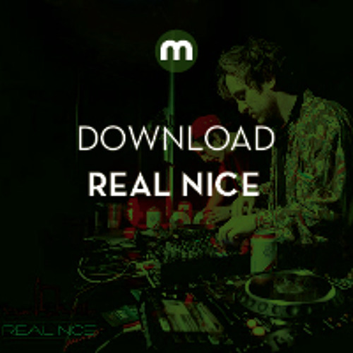 Download: Real Nice in the mix for Mixmag