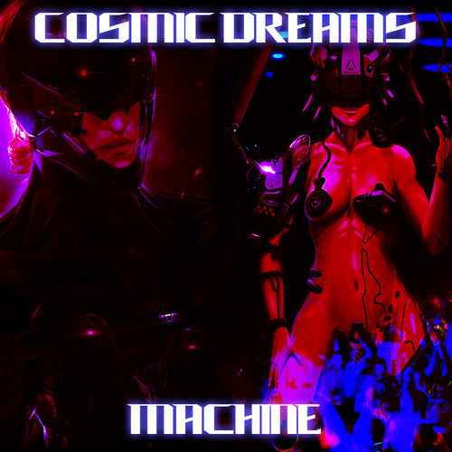 Cosmic Dreams - Machine