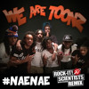 Drop That Nae Nae (ROCK-IT! SCIENTISTS REMIX) Clean