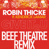 ROBIN THICKE - Give It 2 U (Beef Theatre RMX)