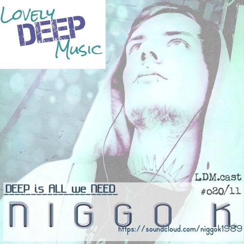LovelyDeepMusic - NIGGO K. -When it´s time - special LDM.cast#o20/11