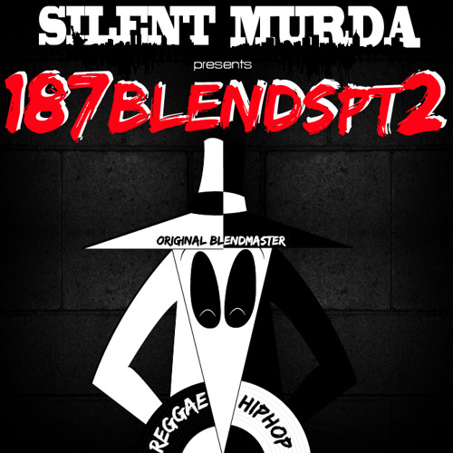 Silent Murda Remix/Blends/Mashups