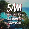 5AM - GUESTMIX FOR THE SOUND OF 2MORROW