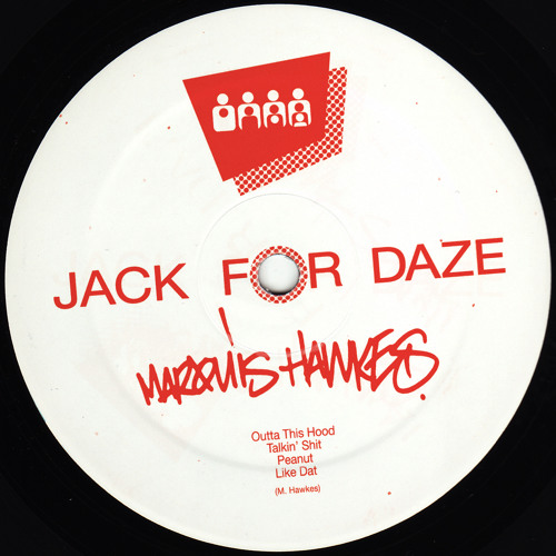 Marquis Hawkes - Outta This Hood - Clone Jack For Daze 021