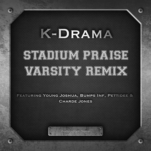 K-Drama - Stadium Praise Varsity Remix ft. Young Joshua, Bumps Inf, Pettidee & Charde Jones