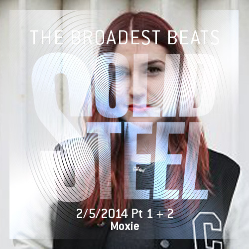 Solid Steel Radio Show 2/5/2014 Part 1 + 2 - Moxie