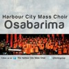 OSABARIMA (Radio Mix) - Harbour City Mass Choir