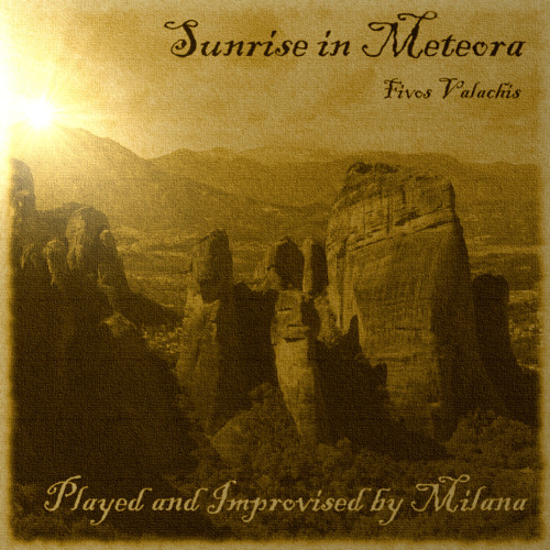 """Sunrise In Meteora"" by Fivos Valachis - Performance and improvisation by Milana"