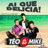 Téo E Mike - Ai Que Delicia - Part. Renne Fernandes