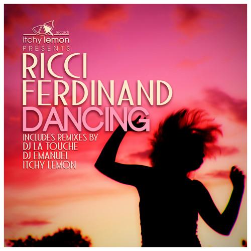 Ricci Ferdinand - Dancing (Dj Emanuel Remix) - OUT NOW on Itchy Lemon Records™