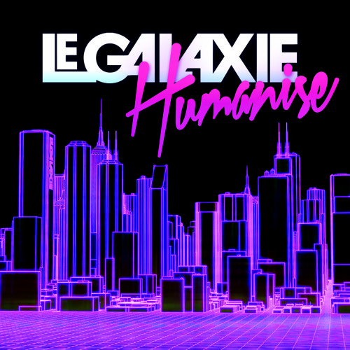 Le Galaxie - Humanise (The Japanese Popstars Remix)