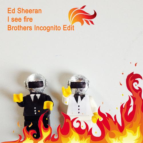 Ed Sheeran - I see fire (Brothers Incognito Edit)