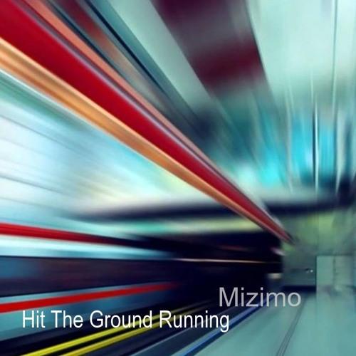 Mizimo - Hit The Ground Running