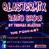 BlasterMix Radio Show By Thomas Blaster (May 2014)