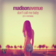 Madison Avenue - Don't Call Me Baby (Just A Gent Remix)