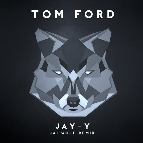 Jay-Z - Tom Ford (Jai Wolf Remix)
