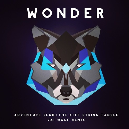 Adventure Club, The Kite String Tangle - Wonder (Jai Wolf Remix)