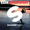 EDX - Breathin' (Original Mix) - Now AVAILABLE!