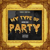 My Type Of Party Feat. Dray Solis (#MWNN RMX)