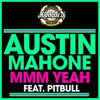 Austin Mahone Ft. Pitbull - Mmm Yeah (Club Edit) - FREE DOWNLOAD
