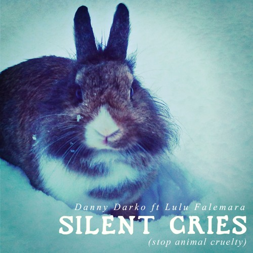 Danny Darko ft Lulu Falemara - Silent Cries (Stop Animal Cruelty)