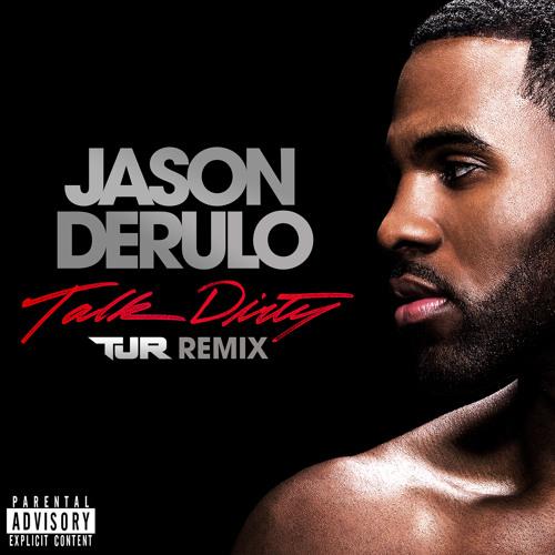 Jason Derulo - Talk Dirty (TJR Remix)