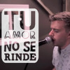 Tu amor no se rinde - Evan Craft ::: Cover Hillsong United (Zion Album)