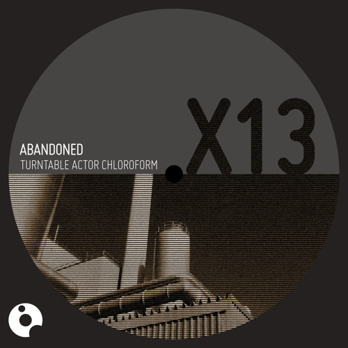 Abandoned - Turntable Actor Chloroform