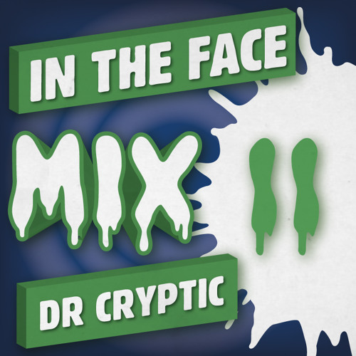 Dr Cryptic - In The Face Mix #011