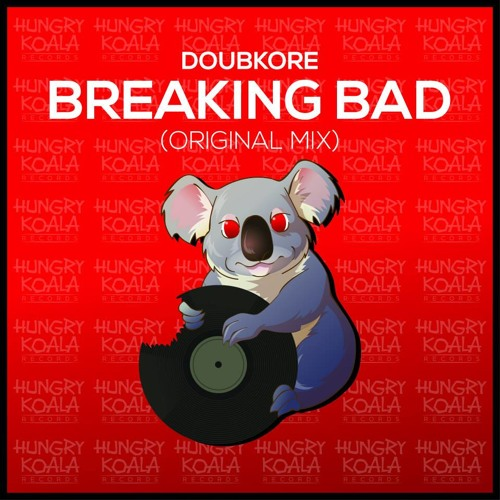 DoubKore - Breaking Bad (Original Mix) ! [OUT NOW ON BEATPORT] ! #43 IN TOP !