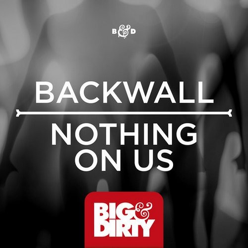 Backwall - Nothing On Us