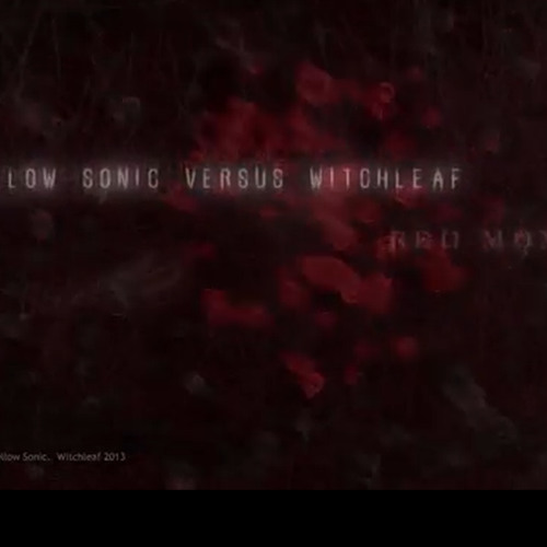 Mellow Sonic Vs. Witchleaf - Red Moments